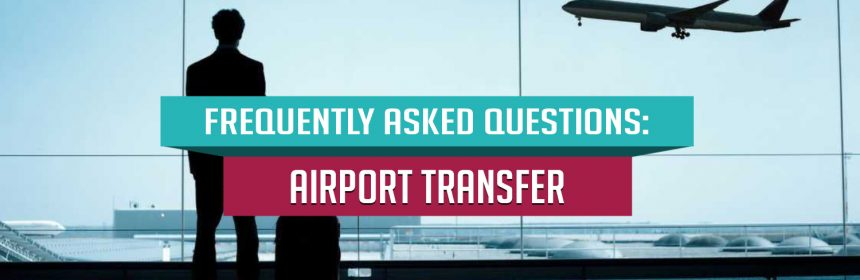 frequently asked questions airport transfer and taxi clients